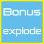 bonus explode taken!