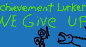 achievement lurker  we give up! steam achievements