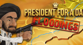 president for a day floodings steam achievements