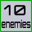 10 enemies destroyed!