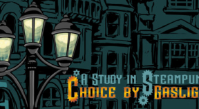 a study in steampunk  choice by gaslight steam achievements