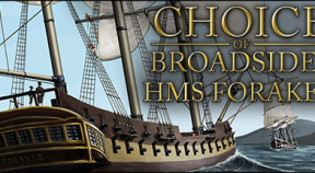 choice of broadsides  hms foraker steam achievements
