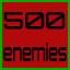 500 enemies destroyed!