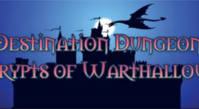 destination dungeon  crypts of warthallow steam achievements