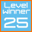 level 25 winner!
