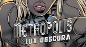 metropolis  lux obscura vita trophies