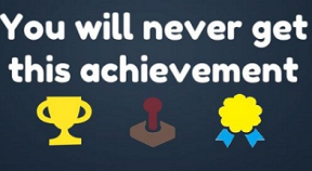 you will never get this achievement steam achievements
