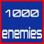 1000 enemies destroyed!