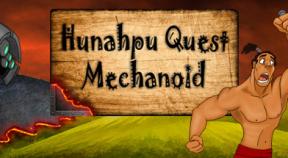 hunahpu quest. mechanoid steam achievements