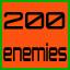 200 enemies destroyed!