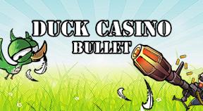 duck casino  bullet steam achievements