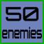 50 enemies destroyed!