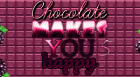 chocolate makes you happy 5 steam achievements